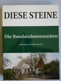 Buch Diese Steine. Die Russlandmennoniten